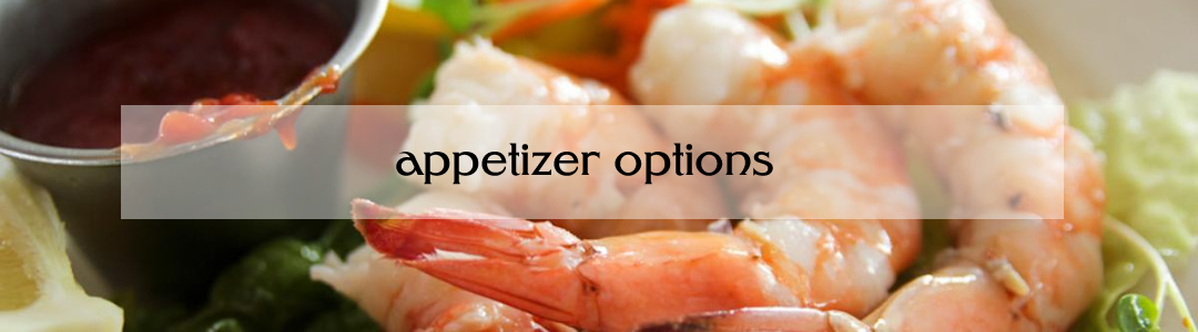Appetizer Options